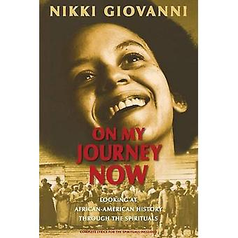 On My Journey Now - Looking at African-American History Through the Sp