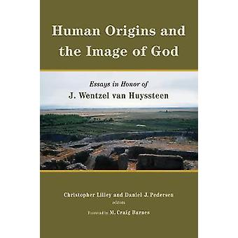 Human Origins and the Image of God - Essays in Honor of J. Wentzel van