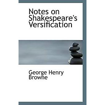 Notes on Shakespeare's Versification by George Henry Browne - 9781113