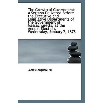 The Growth of Government - A Sermon Delivered Before the Executive and