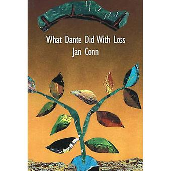 What Dante Did with Loss by Jan Conn - 9781550650525 Book