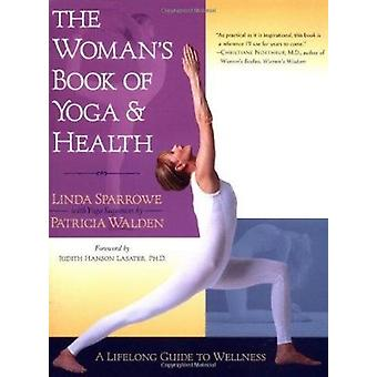 Woman's Book of Yoga and Health by Linda Sparrowe - Patricia Walden -