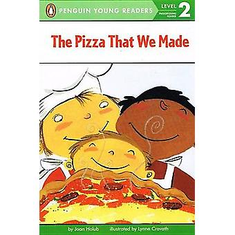 The Pizza That We Made by Joan Holub - Lynne Cravath - 9781606869895