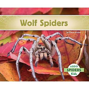 Wolf Spiders by Claire Archer - 9781629700762 Book