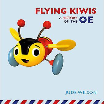 Flying Kiwis - A History of the OE by Jude Wilson - 9781877578267 Book