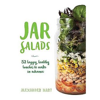 Jar Salads - 52 Happy - Healthy Lunches to Make in Advance by Alexande