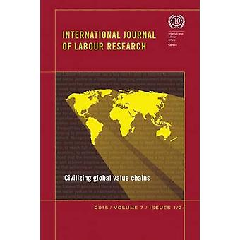 Civilizing Global Value Chains - International Journal of Labour Resea