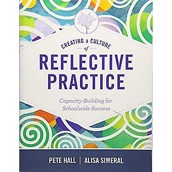 Creating a Culture of Reflective Practice - Capacity-Building for Scho