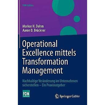 La Excelencia Operativa Mittels Transformation Management por Dahm & Markus H.