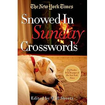The New York Times Snowed-In Sunday Crosswords - 75 Puzzles from the P