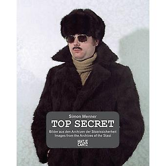 SImon Menner - Top Secret - Pictures from the Archives of the East Germ