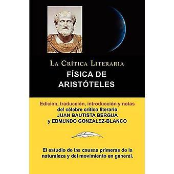 Fisica de Aristoteles Coleccion La critica literaria por el celebre critico Literario Juan Bautista Bergua Ediciones Ibericas door Arist Teles & Aristoteles