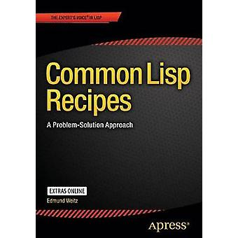 Common Lisp Recipes  A ProblemSolution Approach by Weitz & Edmund