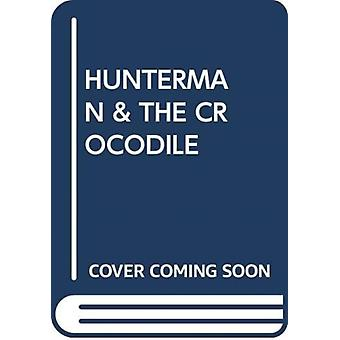 HUNTERMAN amp THE CROCODILE by Scholastic