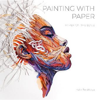 Painting with Paper Paper on the Edge by Yulia Brodskaya