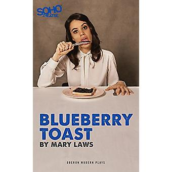 Blueberry Toast by Mary Laws - 9781786824790 Book