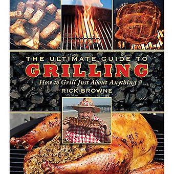 The Ultimate Guide to Grillen: wie Sie so ziemlich alles Grill