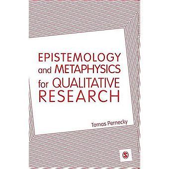 Epistemologi och metafysik för kvalitativ forskning av Tomas Pernecky