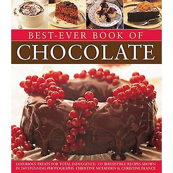 BestEver Book of Chocolate by Christine McFaddenChristine France