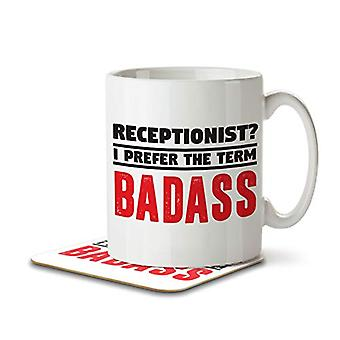 Receptionist? I Prefer the Term Badass - Mug and Coaster