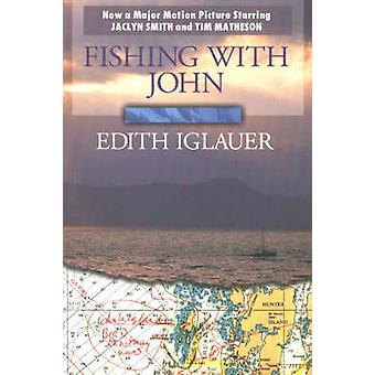 Fishing with John by Edith Iglauer - 9781550170481 Book