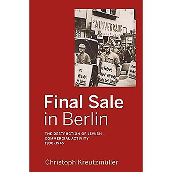 Final Sale in Berlin - The Destruction of Jewish Commercial Activity -