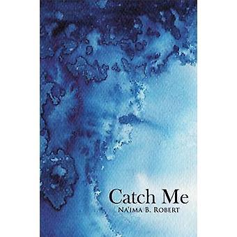 Catch Me by Robert & Naima B.