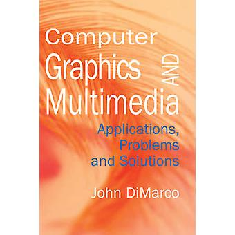 Computer Graphics and Multimedia Applications Problems and Solutions by DiMarco & John