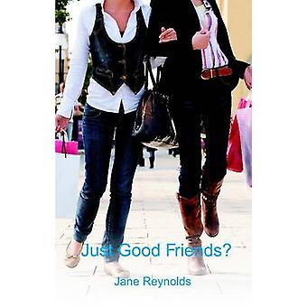 Just Good Friends by Reynolds & Jane