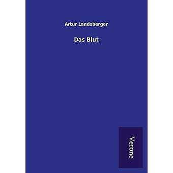 Das Blut by Landsberger & Artur
