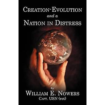 CreationEvolution and Nation in Distress by Nowers & William E.