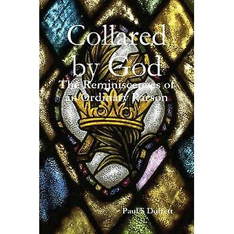 Collared by God by Duffett & Paul S.