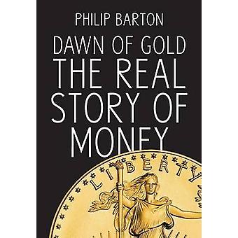 Dawn of Gold by Barton & Philip