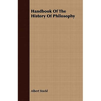 Handbook Of The History Of Philosophy by Stockl & Albert