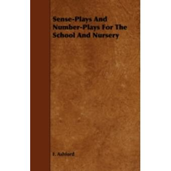 SensePlays and NumberPlays for the School and Nursery by Ashford & F.