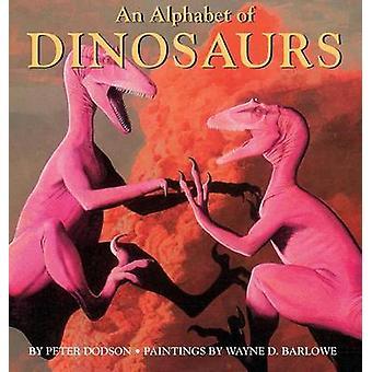 An Alphabet of Dinosaurs by Dodson & Peter