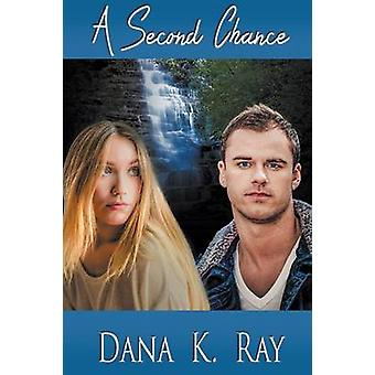 A Second Chance by Ray & Dana K