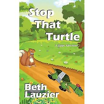 Stop That Turtle by Lauzier & Beth
