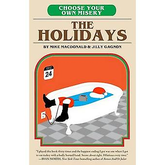Choose Your Own Misery The Holidays by MacDonald & Mike