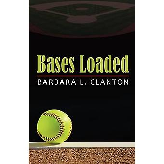 Bases Loaded by Clanton & Barbara L.