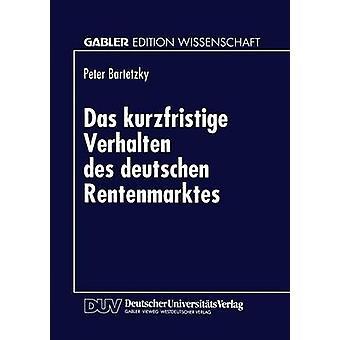 Das kurzfristige Verhalten des deutschen Rentenmarktes by Bartetzky & Peter