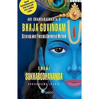 Adi Shankaracharyas Bhaja Govindam by Sukhabodhananda & Swami