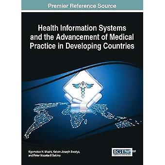 Health Information Systems and the Advancement of Medical Practice in Developing Countries by Moahi & Kgomotso H.