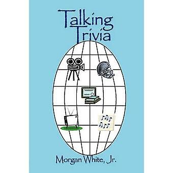 Talking Trivia by White & Morgan & Jr.