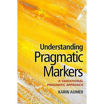 Understanding Pragmatic Markers - A Variational Pragmatic Approach by