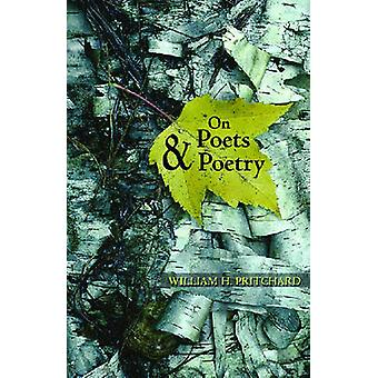 On Poets and Poetry by William H. Pritchard - 9780804011143 Book