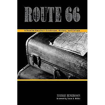 Route 66 - A Road to America's Landscape - History - and Culture by Ma