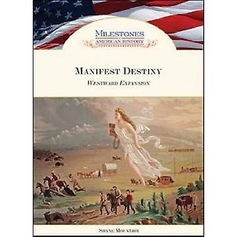 Manifest Destiny - Westward Expansion door Shane Mountjoy - 978160413055