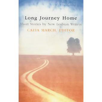 Long Journey Home - Short Stories by New Lesbian Writers (Re-issue) by