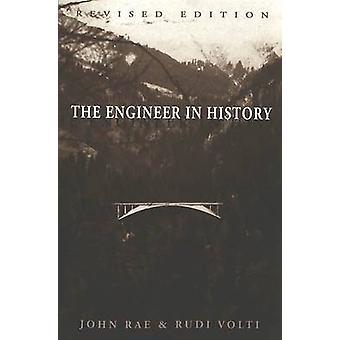 The Engineer in History (3rd Revised edition) by John Rae - Rudi R. V
